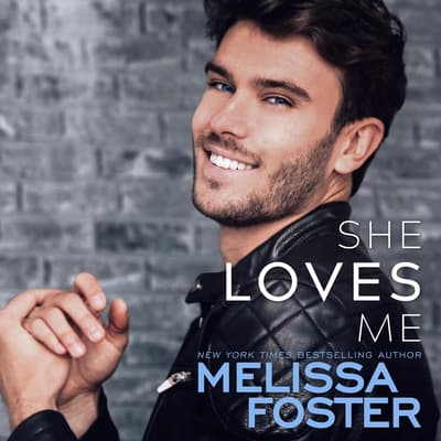 She Loves Me by Melissa Foster audiobook