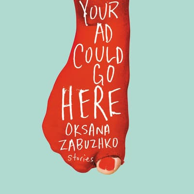 Your Ad Could Go Here by Oksana Zabuzhko audiobook