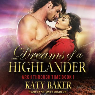 Dreams of a Highlander by Katy Baker audiobook
