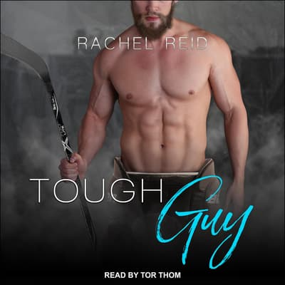 Tough Guy by Rachel Reid audiobook