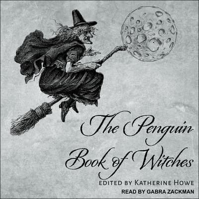 The Penguin Book of Witches by Katherine Howe audiobook