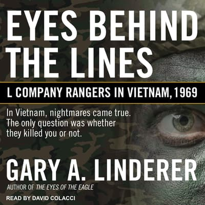 Eyes Behind the Lines by Gary A. Linderer audiobook