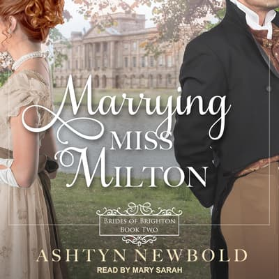 Marrying Miss Milton by Ashtyn Newbold audiobook