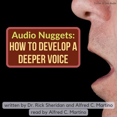 Audio Nuggets: How To Develop A Deeper Voice by Rick Sheridan audiobook