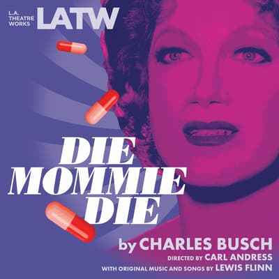 Die Mommie Die by Charles Busch audiobook