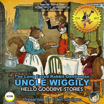 The Long Eared Rabbit Gentleman Uncle Wiggily - Hello Goodbye Stories by Howard R. Garis audiobook
