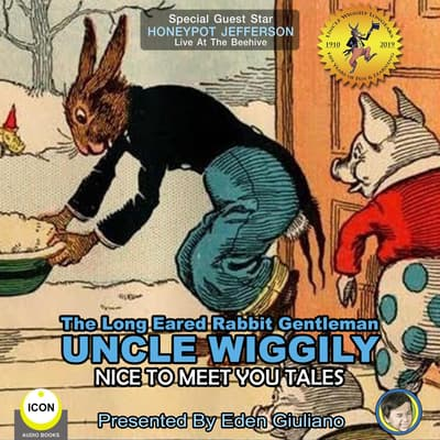 The Long Eared Rabbit Gentleman Uncle Wiggily - Nice To Meet You Tales by Howard R. Garis audiobook