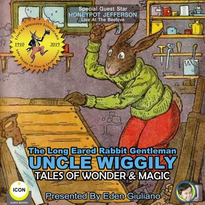 The Long Eared Rabbit Gentleman Uncle Wiggily - Tales Of Wonder & Magic by Howard R. Garis audiobook