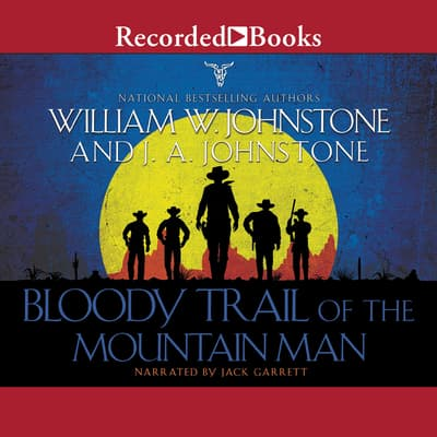 Bloody Trail of the Mountain Man by William W. Johnstone audiobook