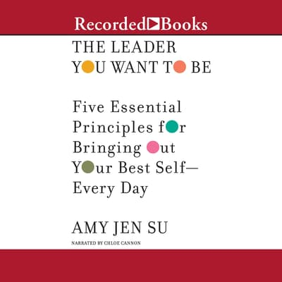 The Leader You Want to Be by Amy Jen Su audiobook