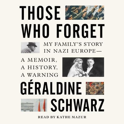 Those Who Forget by Geraldine Schwarz audiobook