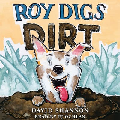 Roy Digs Dirt by David Shannon audiobook