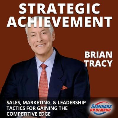Strategic Achievement—Live Seminar by Brian Tracy audiobook