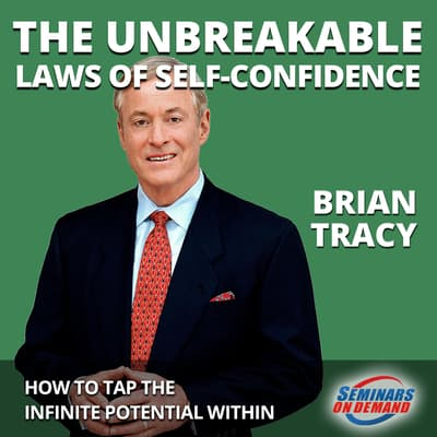 The Unbreakable Laws of Self-Confidence—Live Seminar by Brian Tracy audiobook
