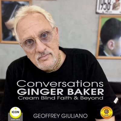 Conversations Ginger Baker Cream Blind Faith & Beyond by Geoffrey Giuliano audiobook