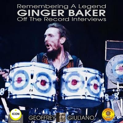 Remembering The Legend Ginger Baker Off The Record Interviews by Geoffrey Giuliano audiobook