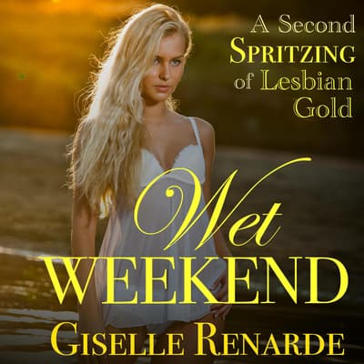 Wet Weekend by Giselle Renarde audiobook