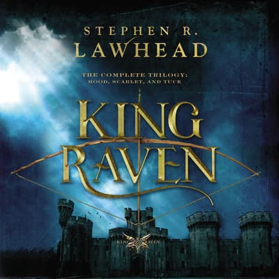 The Complete King Raven Trilogy by Stephen Lawhead audiobook