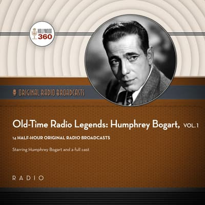 Old-Time Radio Legends, Vol. 1: Humphrey Bogart by Black Eye Entertainment audiobook