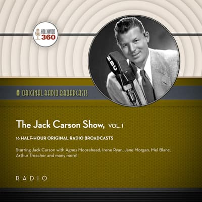 The Jack Carson Show, Vol. 1 by Black Eye Entertainment audiobook