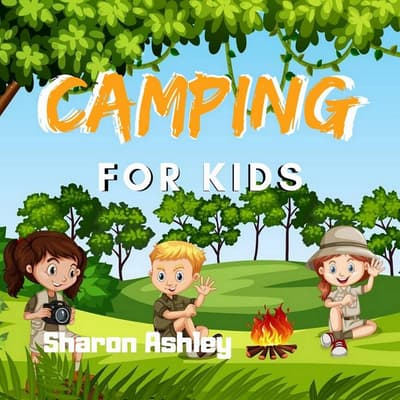 Camping for Kids by Sharon Ashley audiobook