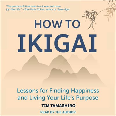 How to Ikigai by Tim Tamashiro audiobook