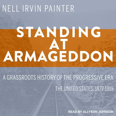 Standing at Armageddon by Nell Irvin Painter audiobook