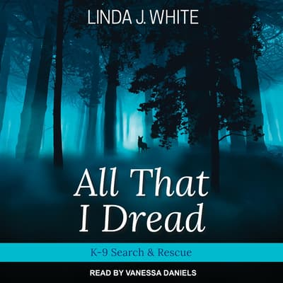 All That I Dread by Linda J. White audiobook