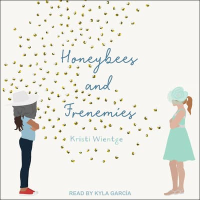 Honeybees and Frenemies by Kristi Wientge audiobook