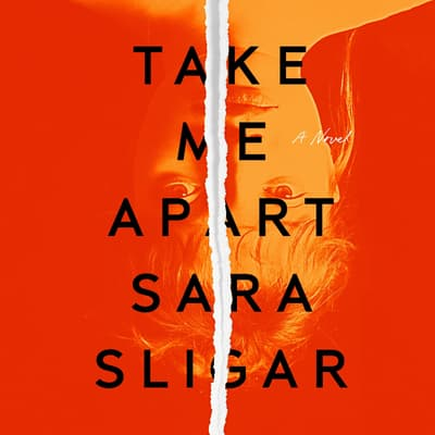 Take Me Apart by Sara Sligar audiobook