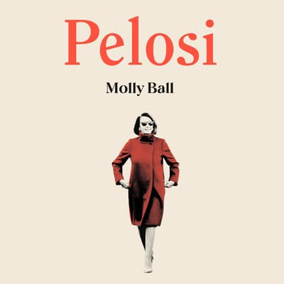 Pelosi by Molly Ball audiobook