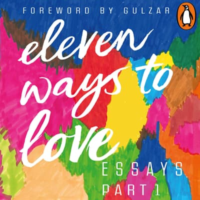 Eleven Ways to Love, Part 1: A Letter to my Lover(s) by Dhrubo Jyoti audiobook