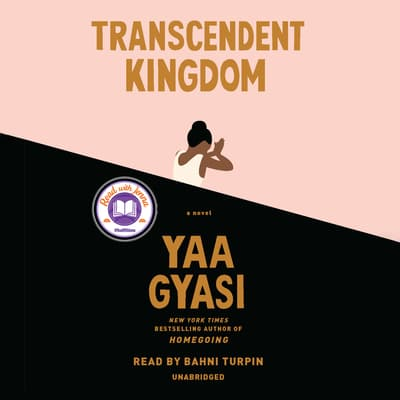 Transcendent Kingdom by Yaa Gyasi audiobook