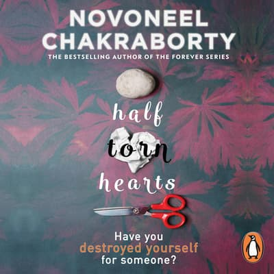Half Torn Hearts by Novoneel Chakraborty audiobook