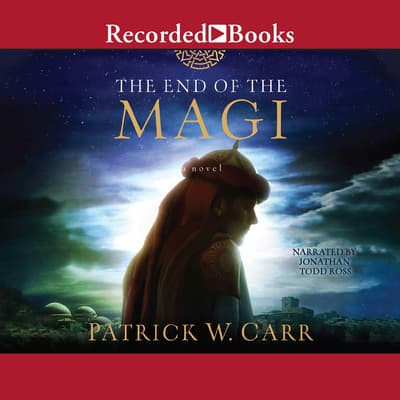 The End of the Magi by Patrick W. Carr audiobook