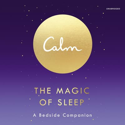 Calm: The Magic of Sleep by Michael Acton Smith audiobook