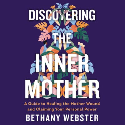 Discovering the Inner Mother by Bethany Webster audiobook