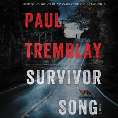 Survivor Song by Paul Tremblay audiobook