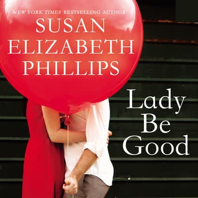 Lady Be Good by Susan Elizabeth Phillips audiobook