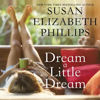 Dream a Little Dream by Susan Elizabeth Phillips audiobook