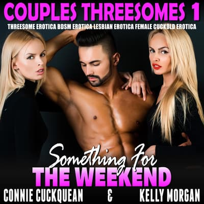 Something For The Weekend by Connie Cuckquean audiobook