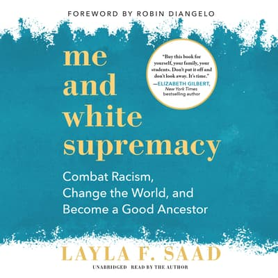 Me and White Supremacy by Layla F. Saad audiobook