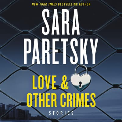 Love & Other Crimes by Sara Paretsky audiobook