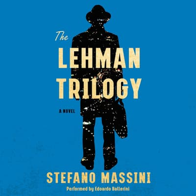 The Lehman Trilogy by Stefano Massini audiobook