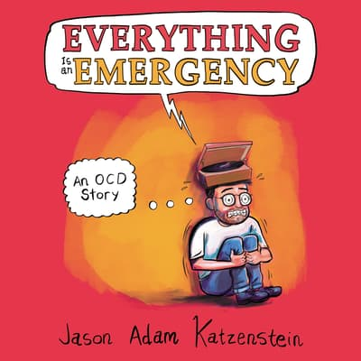 Everything is an Emergency by Jason Adam Katzenstein audiobook