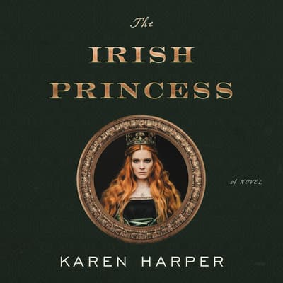 The Irish Princess by Karen Harper audiobook