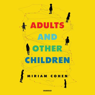 Adults and Other Children by Miriam  Cohen audiobook