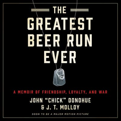 "The Greatest Beer Run Ever by John ""Chick"" Donohue audiobook"