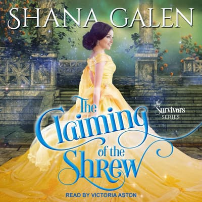The Claiming of the Shrew by Shana Galen audiobook