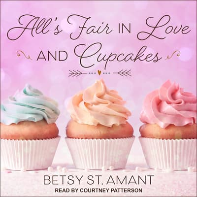 All's Fair in Love and Cupcakes by Betsy St. Amant audiobook